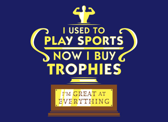 nowibuytrophies fullpic I Used To Play Sports, Now I Buy Trophies T Shirt