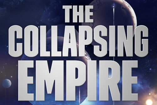 CollapsingEmpire covercrop 500x336 Download a Free Ebook of John Scalzi's The Collapsing Empire Before March 16, 2019!